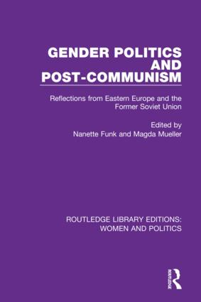 Gender Politics and Post-Communism: Reflections from Eastern Europe and the Former Soviet Union, 1st Edition (Hardback) book cover