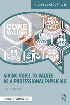Giving Voice to Values as a Professional Physician: An Introduction to Medical Ethics, 1st Edition (e-Book) book cover
