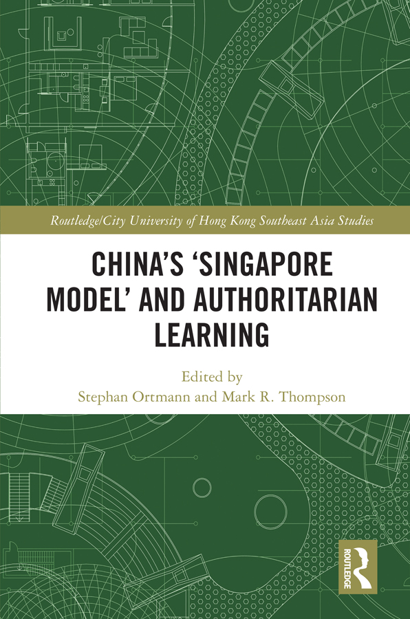 China's 'Singapore Model' and Authoritarian Learning: 1st Edition (Hardback) book cover