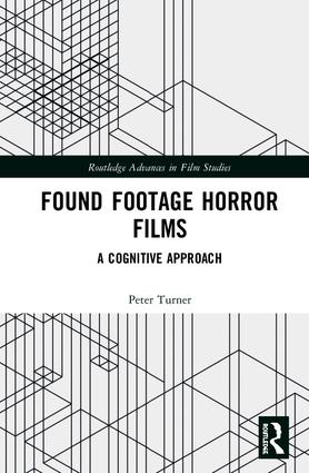 Found Footage Horror Films: A Cognitive Approach, 1st Edition (Hardback) book cover