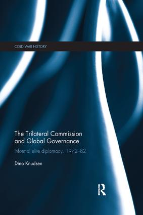 The Trilateral Commission and Global Governance: Informal Elite Diplomacy, 1972-82 book cover