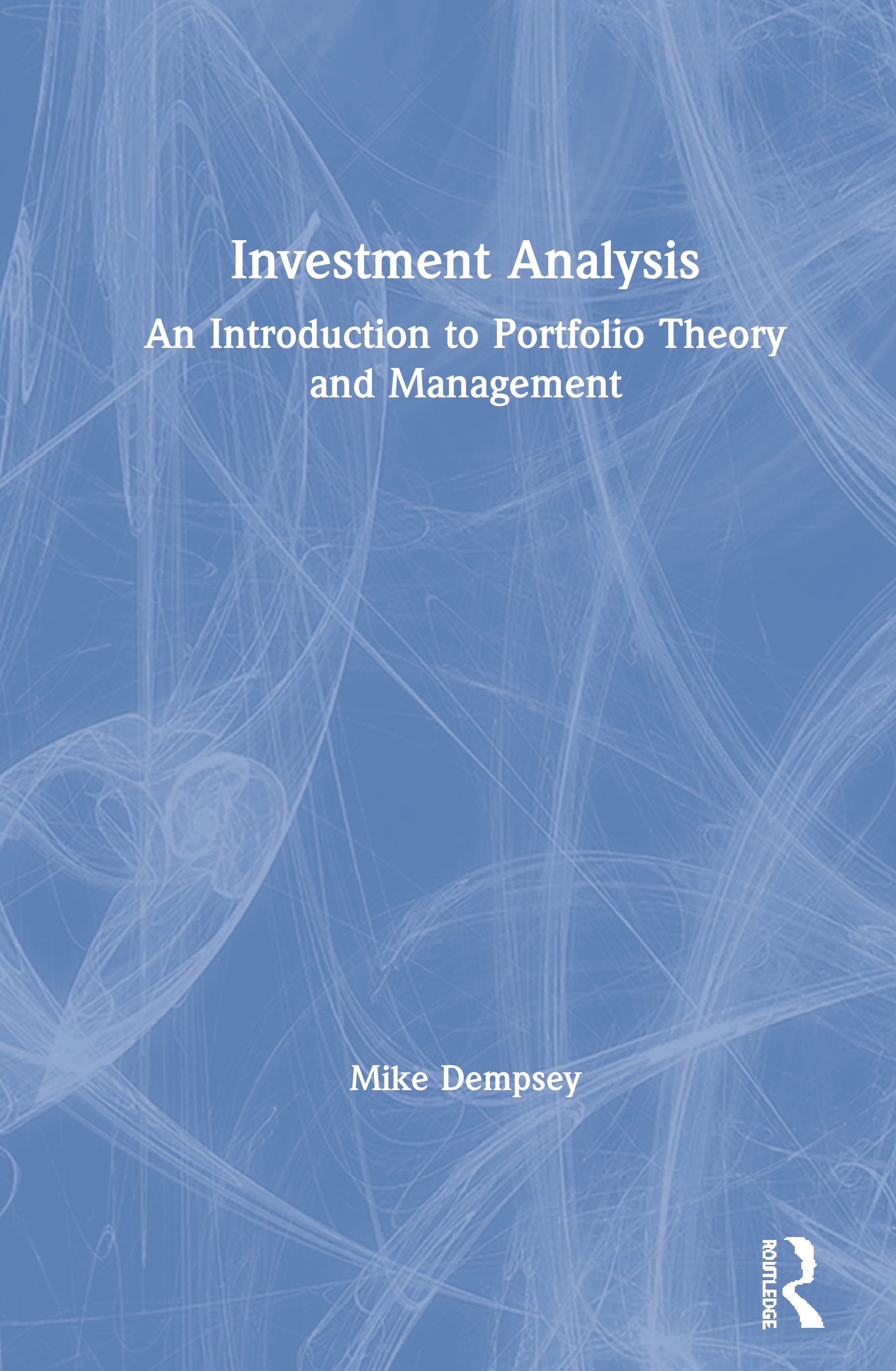 Investment Analysis: An Introduction to Portfolio Theory and Management book cover