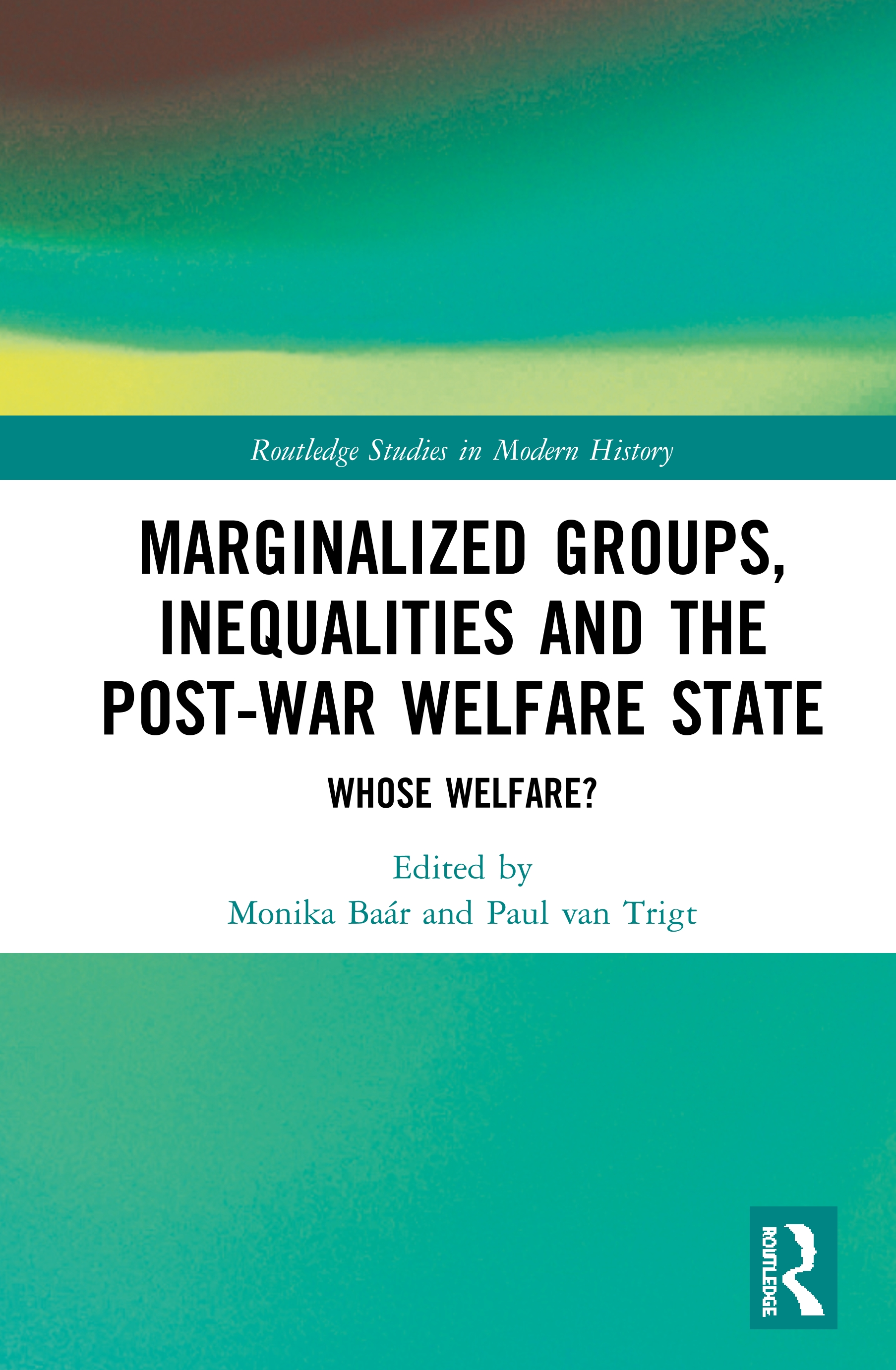 Marginalized Groups, Inequalities and the Post-War Welfare State: Whose Welfare?, 1st Edition (Hardback) book cover