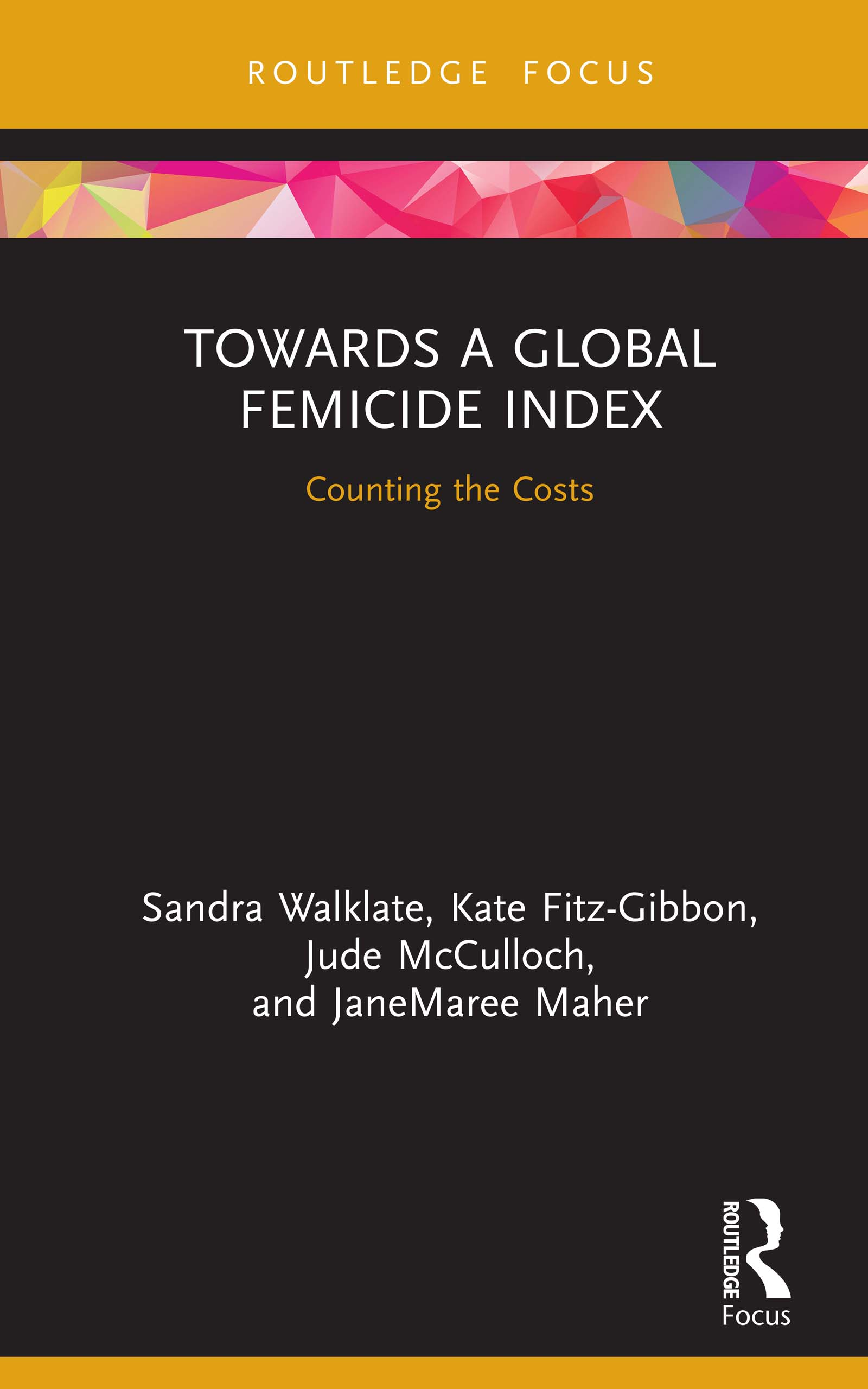 Towards a Global Femicide Index: Counting the Costs book cover