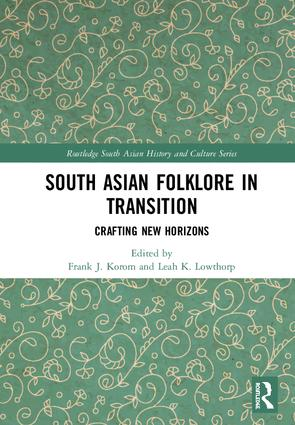 South Asian Folklore in Transition: Crafting New Horizons book cover
