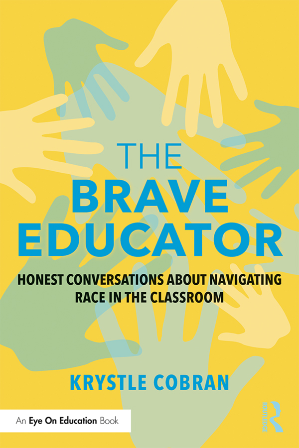 The Brave Educator: Honest Conversations about Navigating Race in the Classroom book cover
