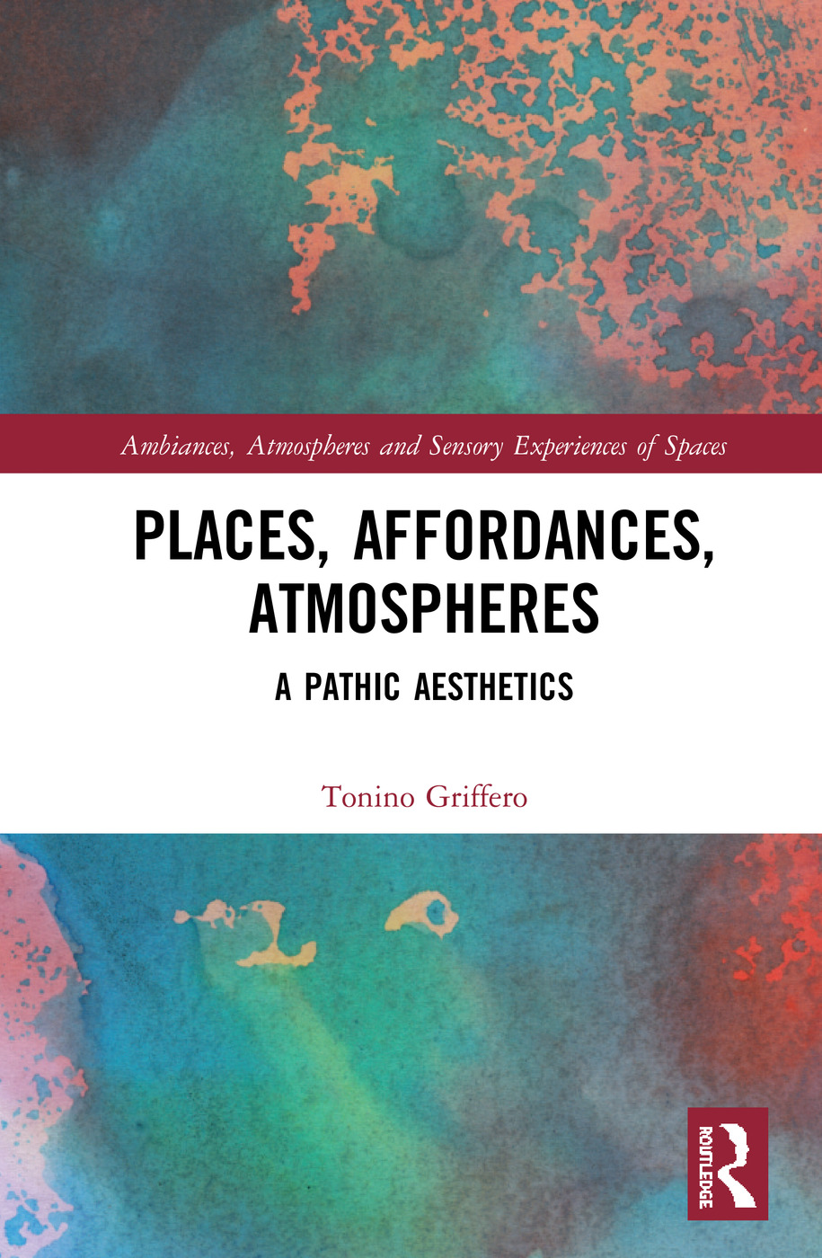 Places, Affordances, Atmospheres: A Pathic Aesthetics book cover
