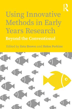 Using Innovative Methods in Early Years Research: Beyond the Conventional book cover