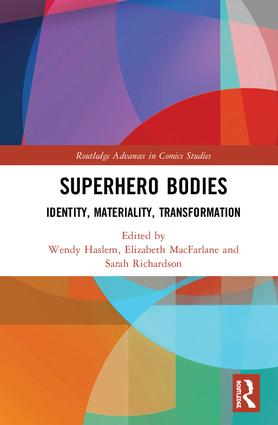 Superhero Bodies: Identity, Materiality, Transformation, 1st Edition (Hardback) book cover