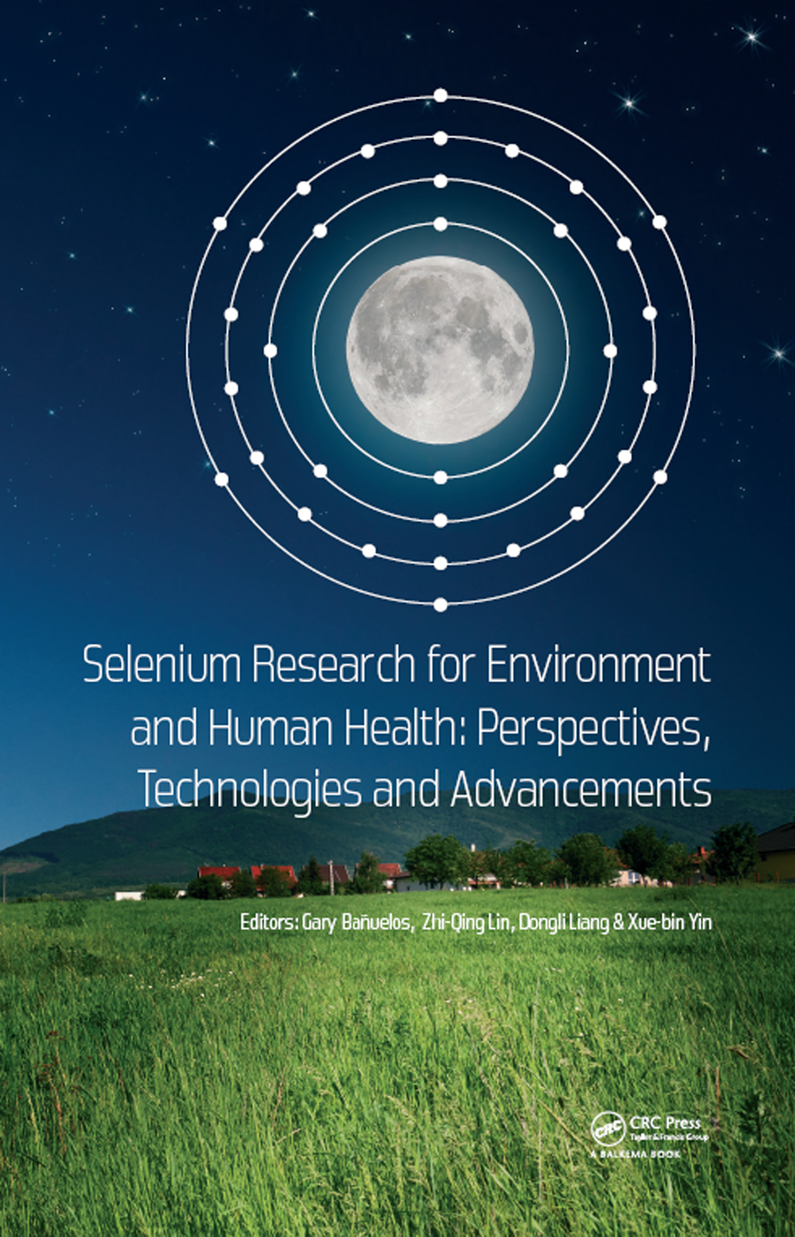 Selenium Research for Environment and Human Health: Perspectives, Technologies and Advancements: Proceedings of the 6th International Conference on Selenium in the Environment and Human Health (ICSEHH 2019), October 27-30, 2019, Yangling, Xi'an, China, 1st Edition (Hardback) book cover