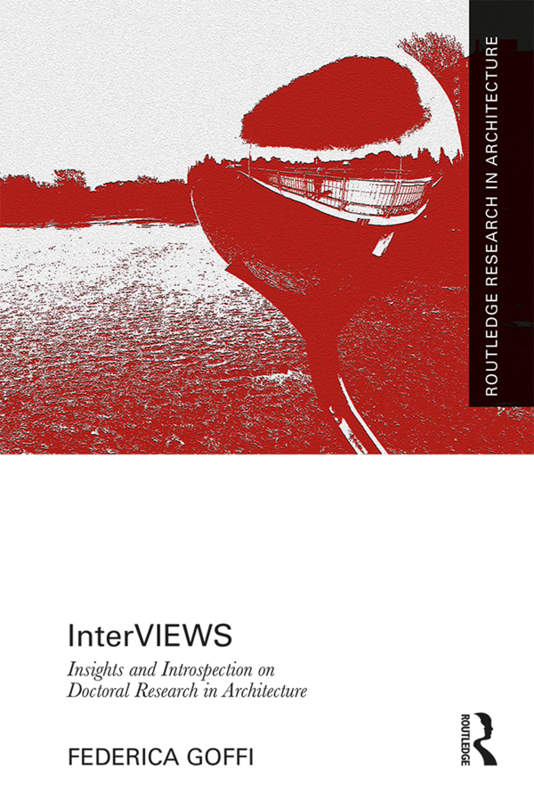 InterVIEWS: Insights and Introspection on Doctoral Research in Architecture book cover