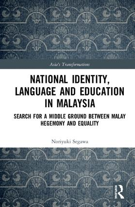 National Identity, Language and Education in Malaysia: Search for a Middle Ground between Malay Hegemony and Equality book cover
