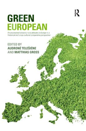 Green European: Environmental Behaviour and Attitudes in Europe in a Historical and Cross-Cultural Comparative Perspective book cover