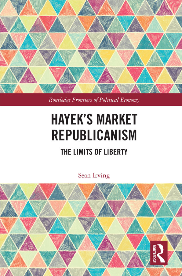 Hayek's Market Republicanism: The Limits of Liberty, 1st Edition (e-Book) book cover