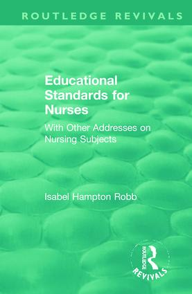 Educational Standards for Nurses: With Other Addresses on Nursing Subjects book cover