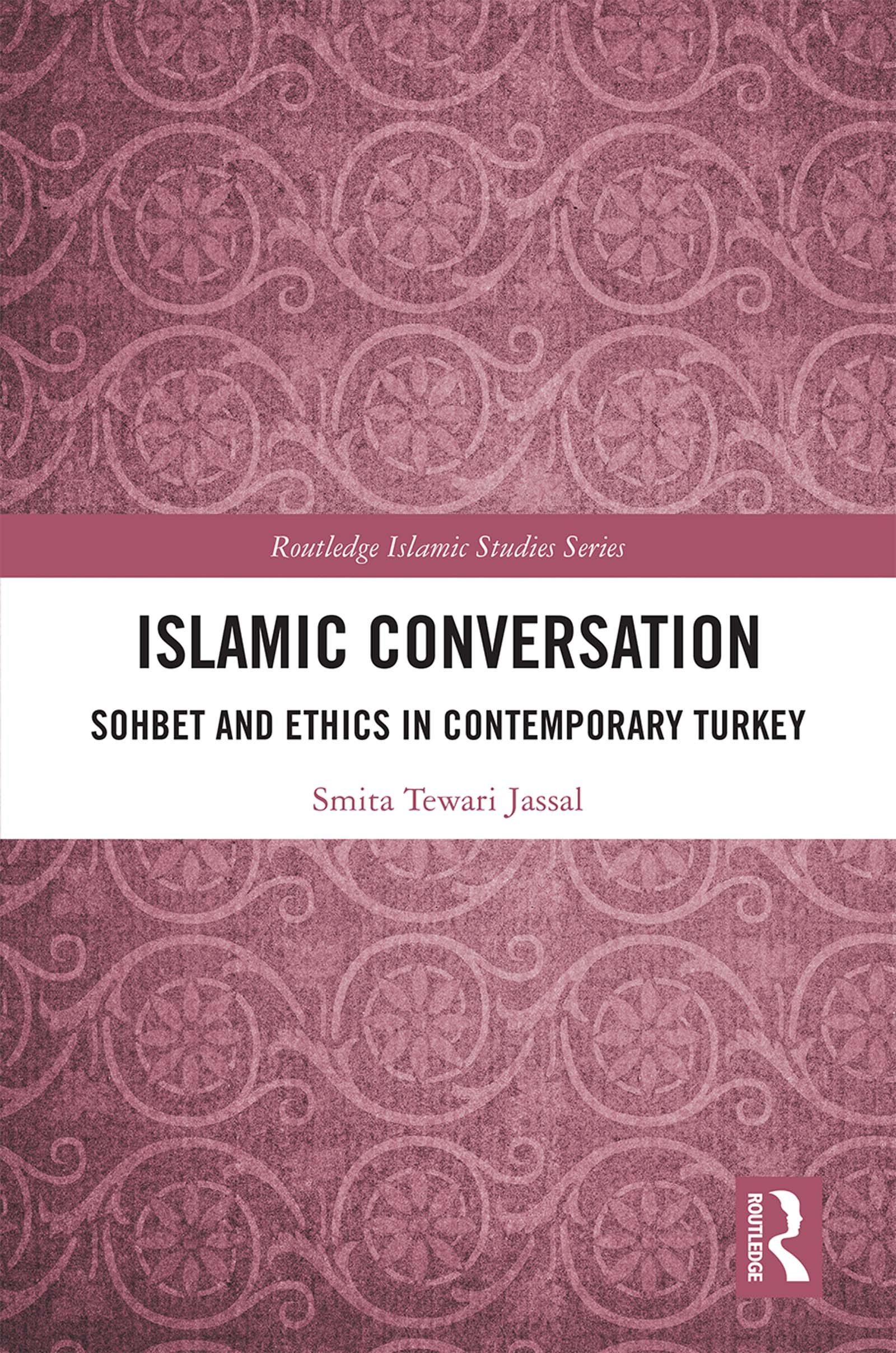 Islamic Conversation: Sohbet and Ethics in Contemporary Turkey book cover