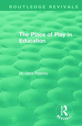 The Place of Play in Education: 1st Edition (Hardback) book cover
