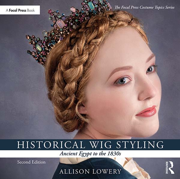 Historical Wig Styling: Ancient Egypt to the 1830s: 2nd Edition (Paperback) book cover