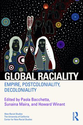 Global Raciality: Empire, PostColoniality, DeColoniality, 1st Edition (Paperback) book cover