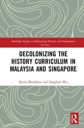 Decolonizing the History Curriculum in Malaysia and Singapore book cover