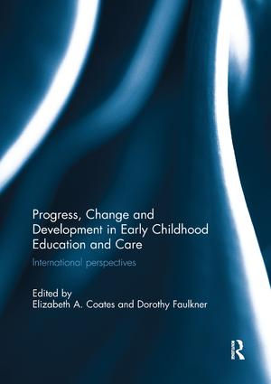 Progress, Change and Development in Early Childhood Education and Care: International Perspectives book cover