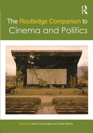 The Routledge Companion to Cinema and Politics book cover