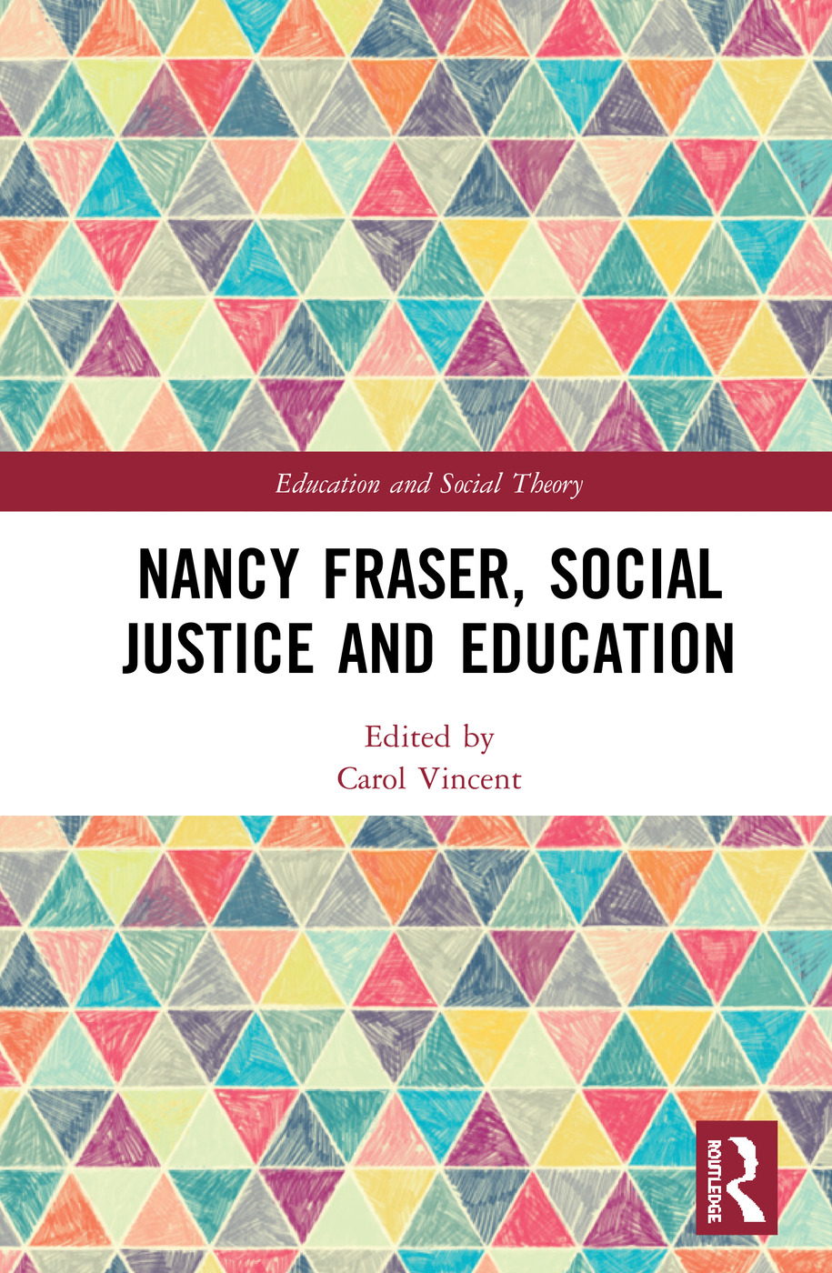 Nancy Fraser, Social Justice and Education book cover