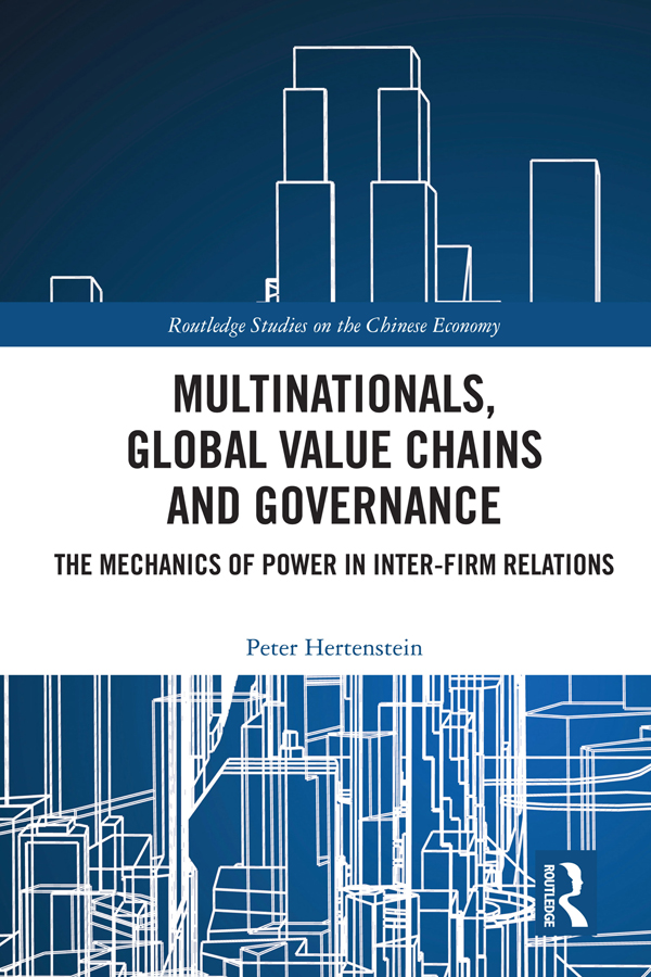 Multinationals, Global Value Chains and Governance: The Mechanics of Power in Inter-firm Relations book cover