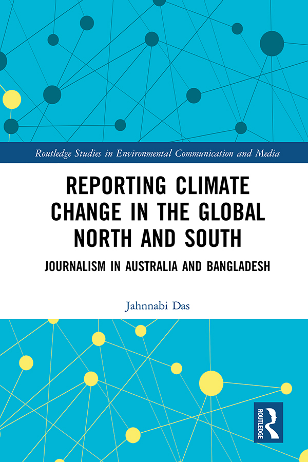 Reporting Climate Change in the Global North and South: Journalism in Australia and Bangladesh book cover