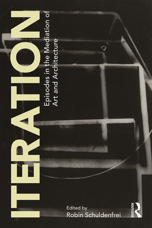 Iteration: Episodes in the Mediation of Art and Architecture book cover