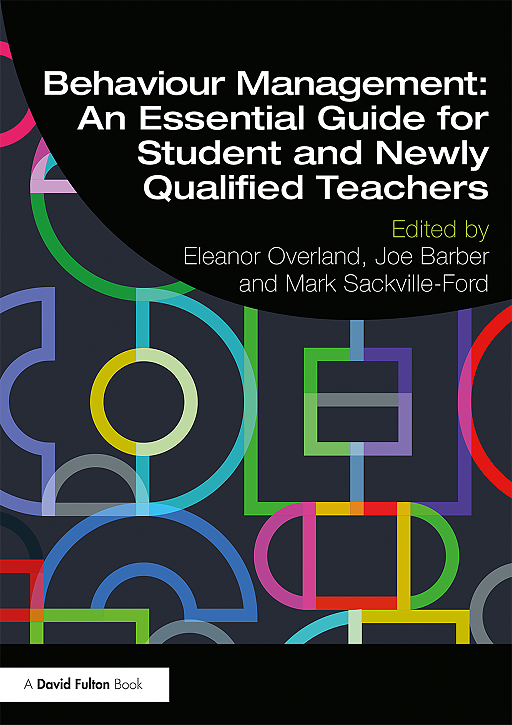 Behaviour Management: An Essential Guide for Student and Newly Qualified Teachers book cover