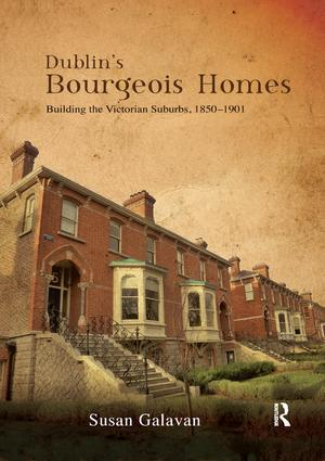 Dublin's Bourgeois Homes: Building the Victorian Suburbs, 1850-1901 book cover