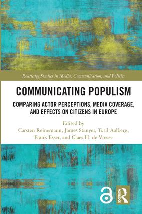 Communicating Populism: Comparing Actor Perceptions, Media Coverage, and Effects on Citizens in Europe, 1st Edition (Hardback) book cover