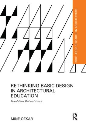 Rethinking Basic Design in Architectural Education: Foundations Past and Future book cover