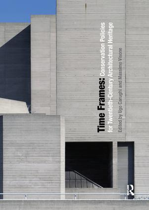Time Frames: Conservation Policies for Twentieth-Century Architectural Heritage, 1st Edition (Paperback) book cover