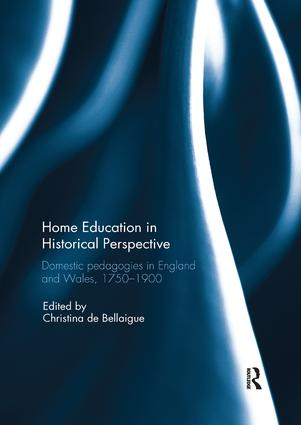Home Education in Historical Perspective: Domestic pedagogies in England and Wales, 1750-1900 book cover