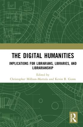 The Digital Humanities: Implications for Librarians, Libraries, and Librarianship book cover