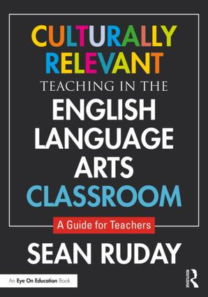Culturally Relevant Teaching in the English Language Arts Classroom: A Guide for Teachers, 1st Edition (Paperback) book cover