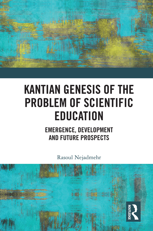 Kantian Genesis of the Problem of Scientific Education: Emergence, Development and Future Prospects, 1st Edition (Hardback) book cover