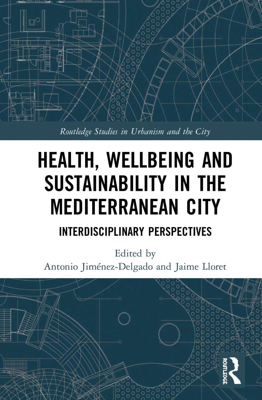Health, Wellbeing and Sustainability in the Mediterranean City: Interdisciplinary Perspectives book cover