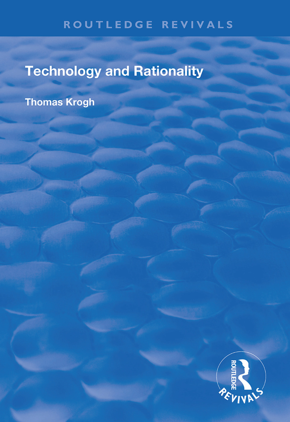Technology and Rationality: 1st Edition (Hardback) book cover