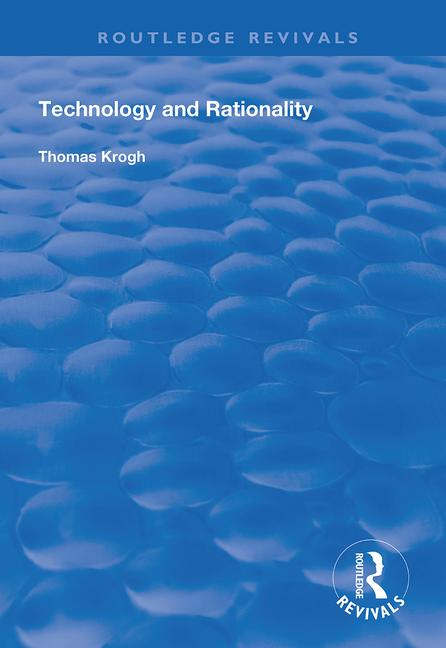 Technology and Rationality: 1st Edition (Paperback) book cover