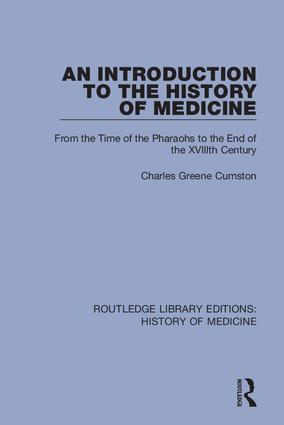 An Introduction to the History of Medicine: From the Time of the Pharaohs to the End of the XVIIIth Century book cover