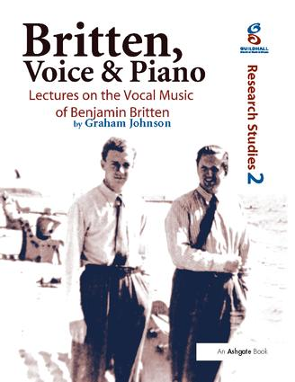Britten, Voice and Piano: Lectures on the Vocal Music of Benjamin Britten, 1st Edition (Paperback) book cover