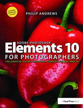 Adobe Photoshop Elements 10 for Photographers: The Creative use of Photoshop Elements on Mac and PC, 1st Edition (Hardback) book cover