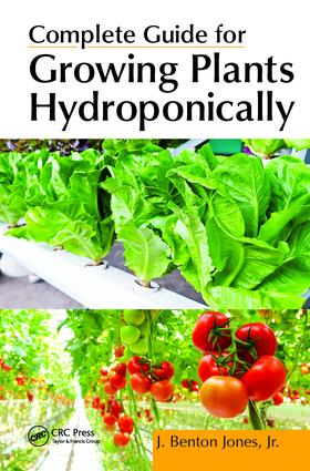 Complete Guide for Growing Plants Hydroponically: 1st Edition (Hardback) book cover
