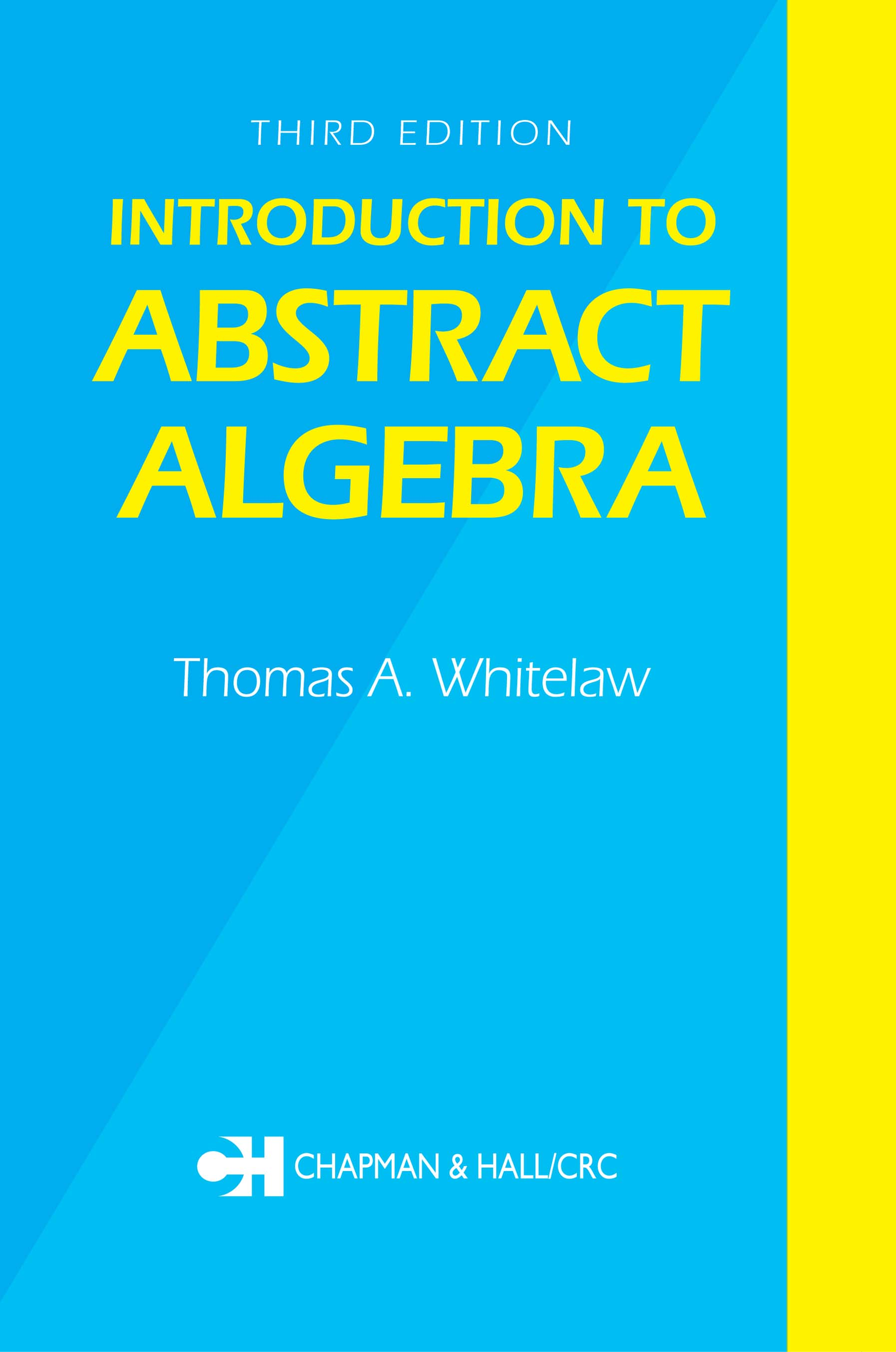 Introduction to Abstract Algebra, Third Edition: 1st Edition (Hardback) book cover