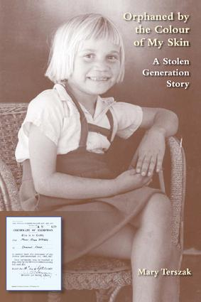 Orphaned by the Colour of My Skin: A Stolen Generation Story, 1st Edition (Paperback) book cover