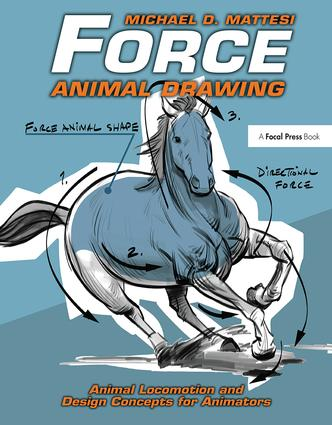 Force: Animal Drawing: Animal locomotion and design concepts for animators, 1st Edition (Hardback) book cover