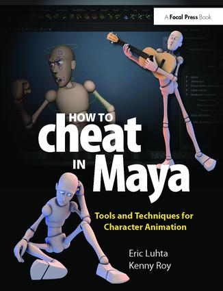 How to Cheat in Maya 2013: Tools and Techniques for Character Animation, 1st Edition (Hardback) book cover